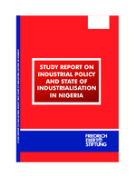 Study report on industrial policy and state of industrialisation in Nigeria