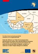 Etude de référence sur lʿétat dʿavancement de la gouvernance du secteur de la sécurité (GSS) et lʿinclusion de la société civile dans les processus de réforme des systèmes de sécurité (RSS) au Nigeria, au Mali, au Cameroun et dans lʿespace élargi de la CEDEAO