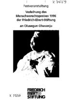 Verleihung des Menschenrechtspreises 1996 der Friedrich-Ebert-Stiftung an Olusegun Obasanjo